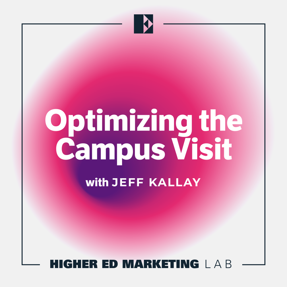Episode 12 cover art: Optimizing the Campus Visit with Jeff Kallay